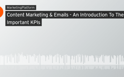 Content Marketing & emails – an introduction to the important KPIs