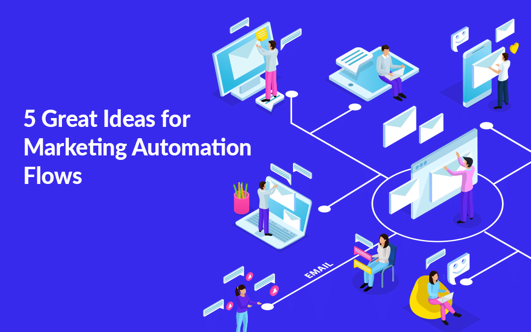 Great Ideas for Marketing Automation Flows