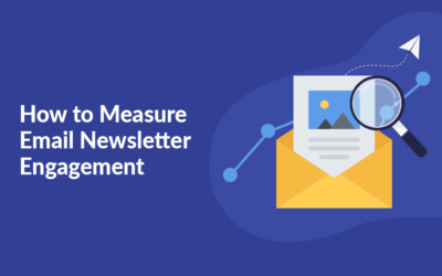 How to Measure Email Newsletter Engagement